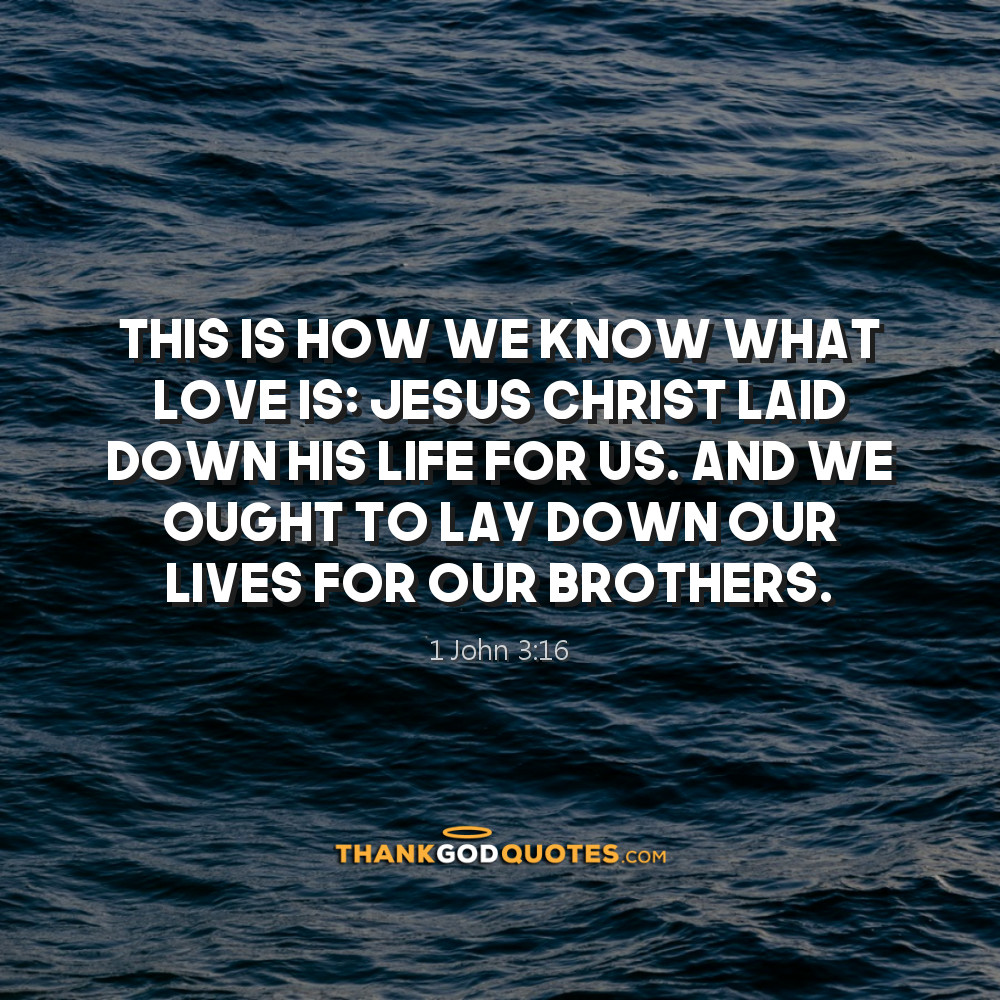 1 John 3:16 - Thank God Quotes | Thank God Quotes